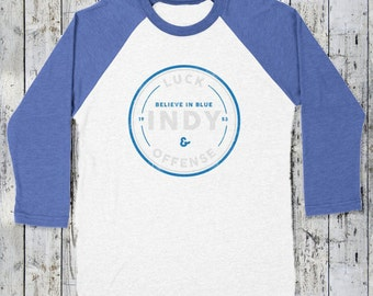INDY -- Believe In Blue; Indianapolis Colt's -- LUCK & Offense Baseball Tri-Blend Tee
