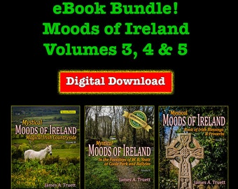 eBook Bundle - Mystical Moods of Ireland - Volumes 3, 4 & 5 - by James A. Truett, Ireland, Irish Landscapes, Ireland Photography