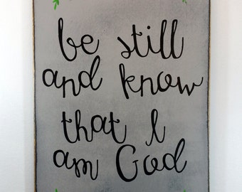 Be still and know that I am God sign 17.5x12