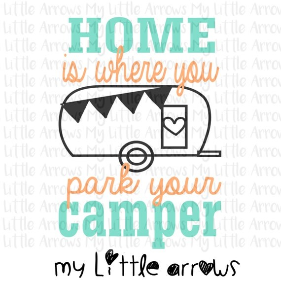 Home Is Where You Park Your Camper SVG DXF EPS Png Files For Cutting Machines Cameo Or Cricut