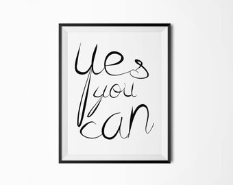 Yes you can, Motivational poster, Printable poster, Wall art, Instant download, Digital poster, Typography poster, Scandinavian poster