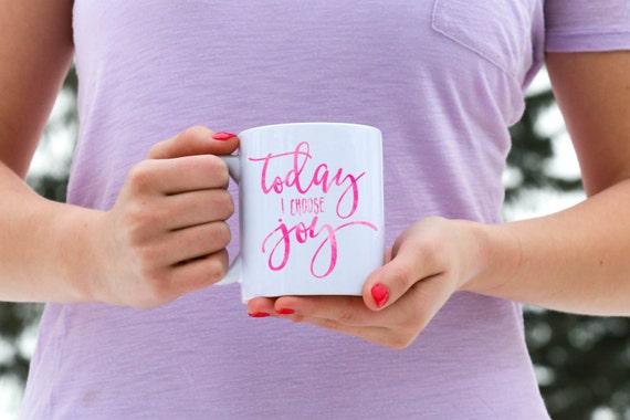 Today I Choose Joy | Inspirational Gift | Message Mugs | 11 oz.