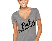 Baby Momma Tri-Blend Deep V-Neck shirt, Baby Mama Shirt, Baby Mama Shirt, Prego Shirt Pregnant Mom To Be Shirt, Baby Shower Gift, New Mom