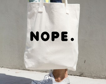 Market Tote Nope Quote Cotton Canvas Bag Funny Humor Gift Book Bag Bookbag beach american apparel mantra motivational made in usa