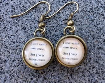 "Alice in Wonderland Earrings - ""I give myself good advice. But I very seldom follow it."""