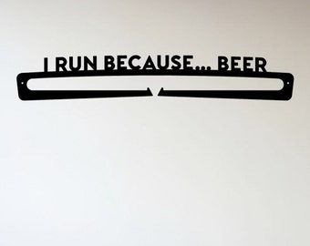 I Run Because Beer Race Medal Display