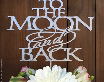 Cake Topper - To the Moon and Back - Wedding Cake Topper