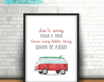 Dont Worry About A Thing, Cause Every Little Thing Gonna Be Alright, INSTANT DIGITAL PRINT, 8 x 10 inches, Wall Decor, Combi, Surf