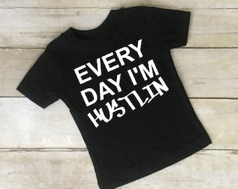 Infant Toddler t shirt Every day i'm Hustlin in white, blue, black, gray, red