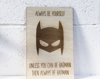 Always Be Batman - Childrens Wooden Sign