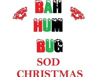 Bah Hum Bug Sod Christmas Iron On T-Shirt Transfer Images