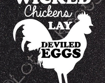 Wicked Chickens Lay Deviled Eggs · {svg, dxf, jpg, & pdf files included} · Cutting Machine design