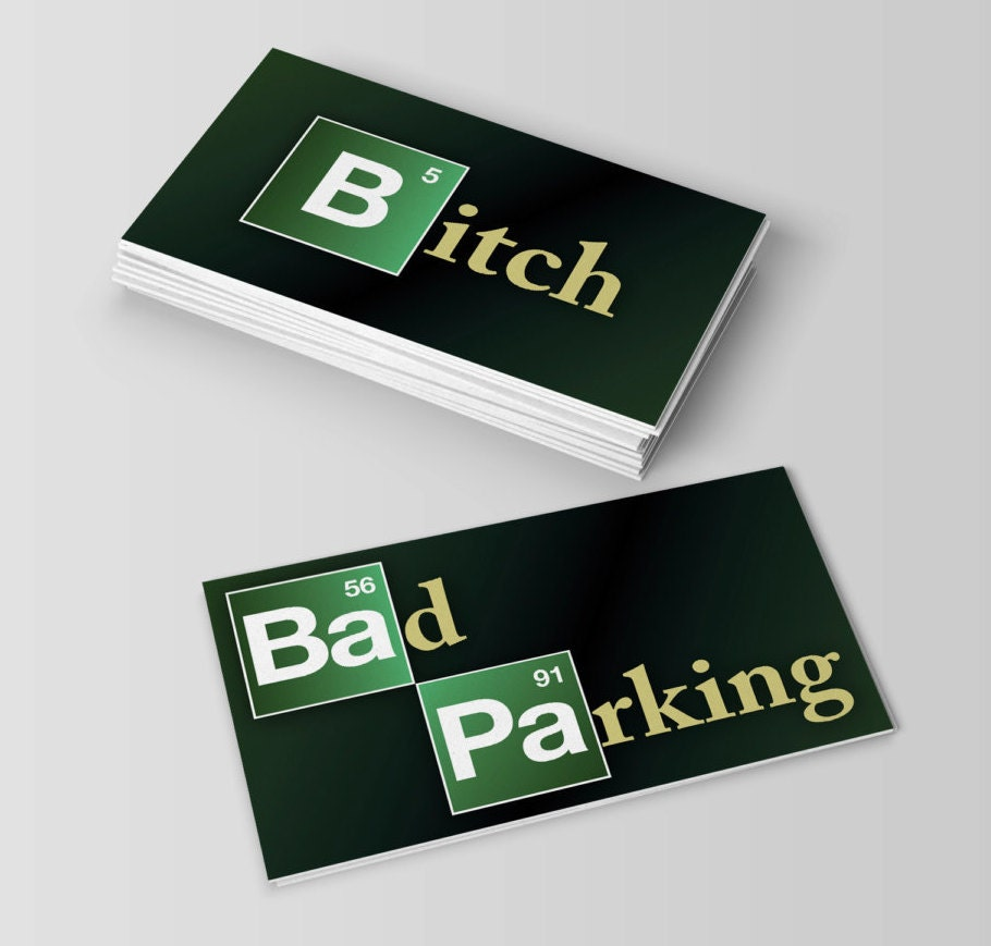 30 - Breaking Bad Parking, Funny, Hilarious, Humorous Business Cards ...