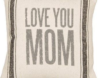 Love You Mom Pillow *PERFECT for Mother's Day*