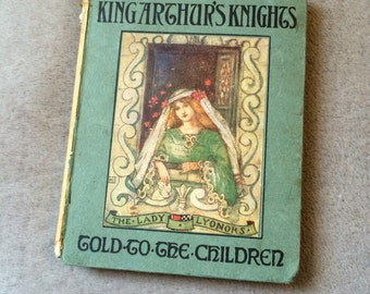 Antique Victorian Childrens Book - stories of King Arthurs Knights - Told to the Children - 1900's - Mary Macgregor