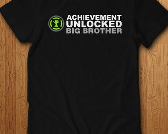 Achievement Unlocked Big Brother Shirt New baby Surprise Tee Announcement Pregnant New Bro Gift Daddy Father Gift Idea Papa Geek Video Games