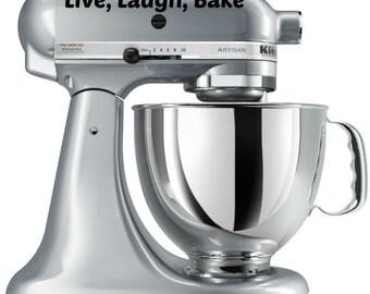 Live, Laugh, Bake KitchenAide Mixer Vinyl Decal