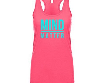 Mind Over Matter Tank Top, Gym Shirt, Workout Clothes for Women Workout Tank Top Running Tank Weight Lifting Tank