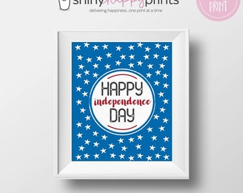Happy Independence Day - 2 SIZES - July 4 Digital Decor - Instant Download Patriotic Wall Art - Red White Blue July Fourth Printable Sign