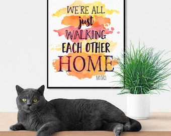Digital Printable Ram Dass Quote We're All Just Walking Each Other Home Watercolor Art Print Spiritual Quote Zen Art 5X7 8X10 16X20 A4 print