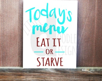 Todays Menu Eat It Or Starve Canvas, Hand Painted, Kitchen Sign, Kitchen Decor, Home Decor