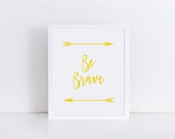 Printable Art, Quote Art, Quote Print, BE BRAVE Print, Yellow Arrows Print, Arrows Art, Typography Print, Modern Decor, Arrow Print