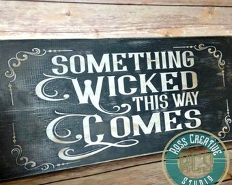 Something Wicked This Way Comes, Gothic Home Decor, Creepy Sign, Black decor