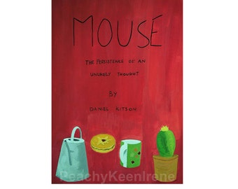 Mouse. Persistence of an Unlikely Thought. A play by Daniel Kitson
