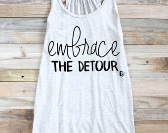 SPRING BREAK TANK - Embrace The Detour - Inspirational Quote Tank - Women's Tank Top - Women's Tank - Graphic Tee - Womens Graphic Tank
