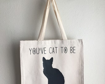 You've Cat to be Kitten Me Right Meow Tote, Cat Tote, Animal Pun Tote, Kitty Tote, Cat Silhouette Tote, Funny Tote