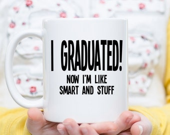 Graduation, Graduation Gift, High School Grad , Graduation Mug, Highschool Graduate,  College Graduate, Graduation Presents, Graduate Gift