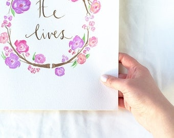 He Lives Watercolor Print
