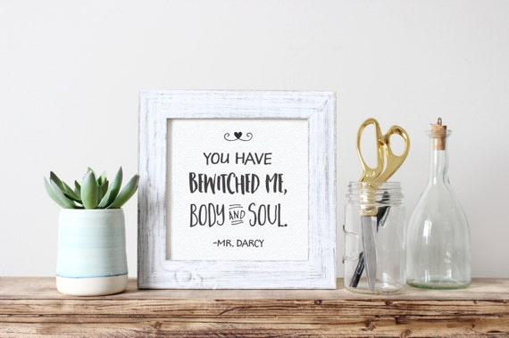 Printable Art, Book Quote, You Have Bewitched Me Body and Soul Mr Darcy, Love Art, Typography, Art Prints, Digital Download Print