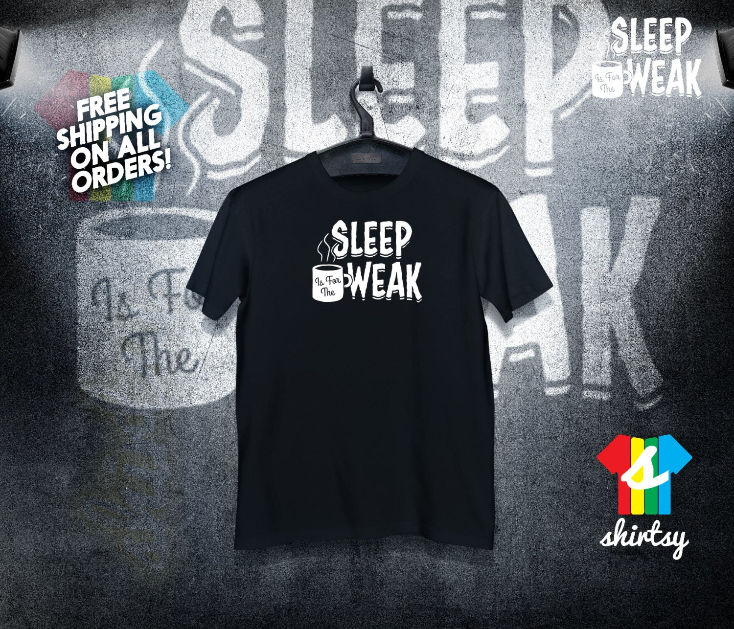 Sleep is for the Weak T-shirt Coffee Coffee Lover Tee Tumblr Shirt Hipster Instagram Shirt Graphic Tee Gift