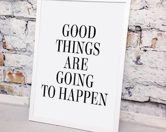 Good Things Are Going To Happen, Printable Quotes, Inspirational Her, Inspirational Artwork, Printable Quote, Quote Prints, Wall Art Quotes