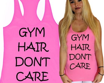 gym hair dont care,gym hair don't care,exercise tank,funny gym tank,work out tank,active wear,work out top,work out tank top,funny workout