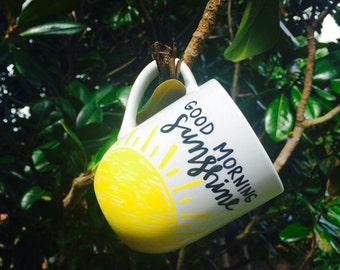 Good Morning Sunshine Mug / Hand Drawn Mug / Coffee Mug