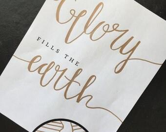 Glory Fills the Earth handmade Print