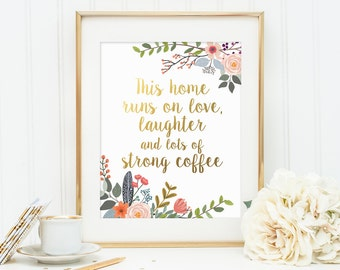 Kitchen Print, This Home Runs On Love, Laughter, Gold Letter Print, Coffee Print, Kitchen Wall Art, Kitchen Decor, Family Quote, Home Decor