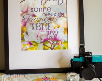 Original Photography Print - Everything Sounds Better in French