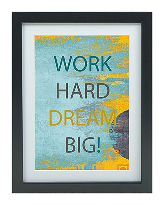 work hard dream big mounted and framed print from vivartipictures on etsy studio. Black Bedroom Furniture Sets. Home Design Ideas