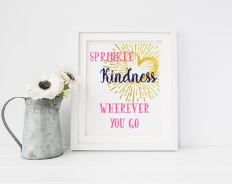 Printable Wall Art, wall art, quote art, Sprinkle Kindness Wherever you Go