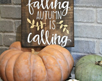 Leaves are falling Autumn is calling 12x10  hand lettered wood sign