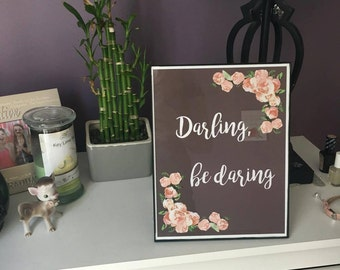 Darling, be daring printable art