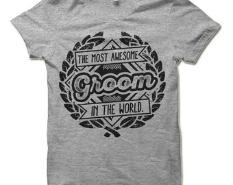 Groom Gift. The Most Awesome Groom In The World T-Shirt. Funny Gifts for Groom Shirt.