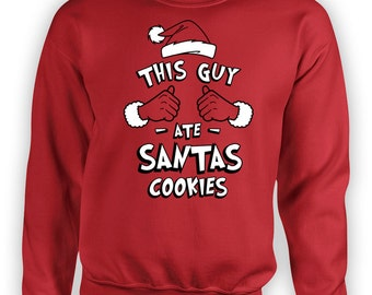 Funny Xmas Hoodie This Guy Ate Santa's Cookies Christmas Humor Holiday Clothing Xmas Clothes Hooded Sweatshirt Crewneck Jumper TGW-619