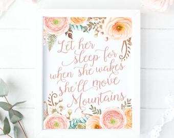 Let Her Sleep For When She Wakes She'll Move Mountains- Bohemian Baby Art- Floral Boho Nursery Decor- Blush Pink Nursery Print-