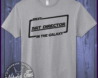 Best Art Director T-shirt T Shirt Tee In The Galaxy