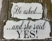 Engagement Signs | HE ASKED and She Said YES | Save the Date Signs | Engagement Photo Props | Shabby Chic Wedding Signs | Chalkboard