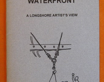 Work on the Waterfront: A Longshore Artist's View by Jake Arnautoff and Jean Gundlach